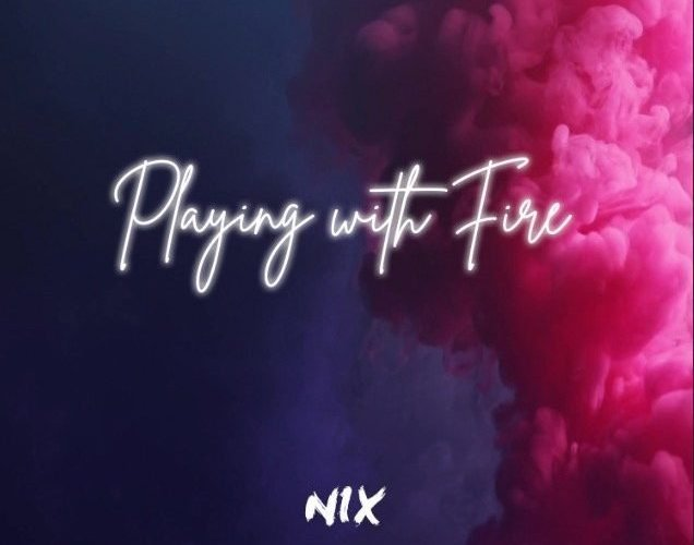 "How Nix's ""Playing with Fire"" is the Perfect Song for This Summer"