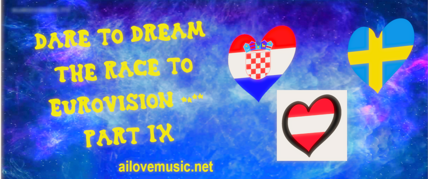 Dare to Dream: The Race to Eurovision 2019 (Part IX: Croatia, Sweden, and Austria)