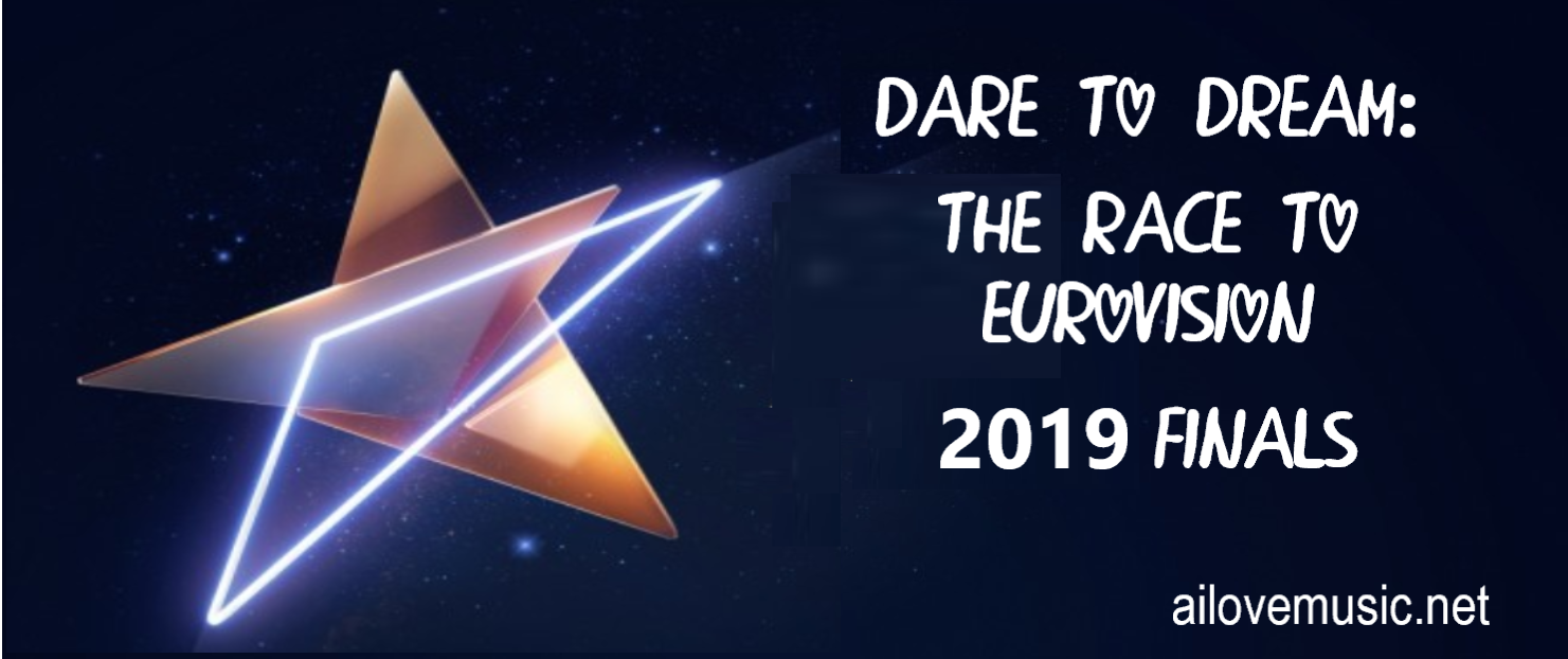 Read more about the article Dare to Dream: The Race to Eurovision 2019 FINALS