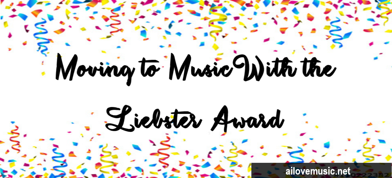Moving to Music With the Liebster Award
