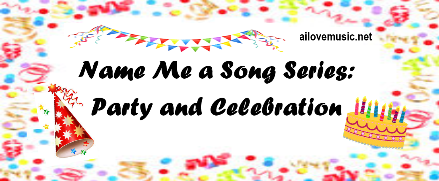 Name Me a Song Series: P-A-R-T-Y!