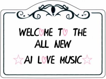 Welcome to the ALL NEW ☆ai love music☆!