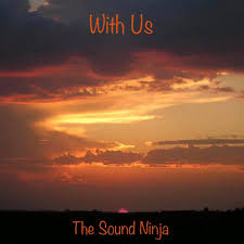 "The Sound Ninja Does It Again: The Marvelous Acoustic Sound and Deep Message Featured in ""With Us"""