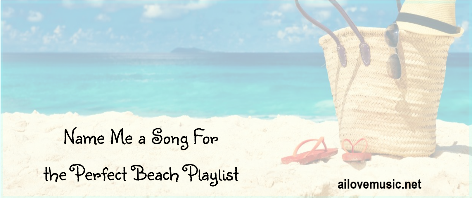 Name Me a Song For the Perfect Beach Playlist