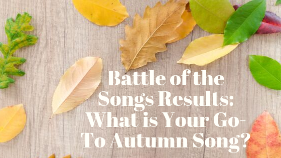 Battle of the Songs Results: What is Your Go-To Autumn Song?