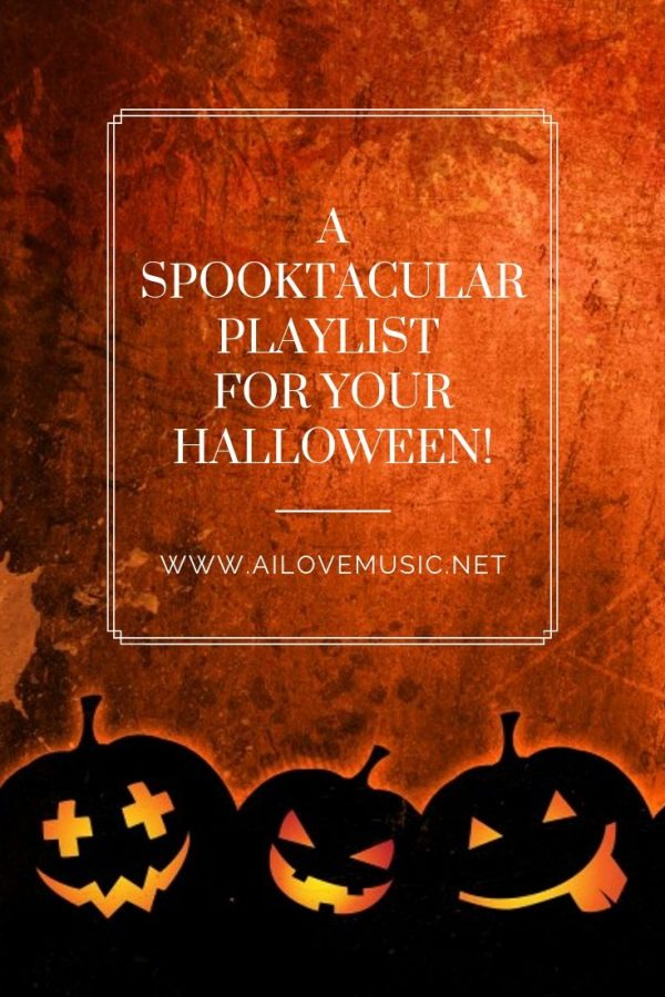 A Spooktacular Playlist for Your Halloween!