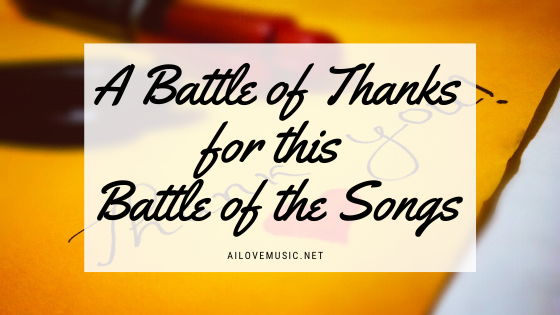 A Battle of Thanks for this Battle of the Songs