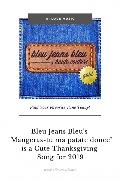 "Pin for ""Bleu Jeans Bleu's ""Mangeras​-​tu ma patate douce"" is a Cute Thanksgiving Song for 2019"""