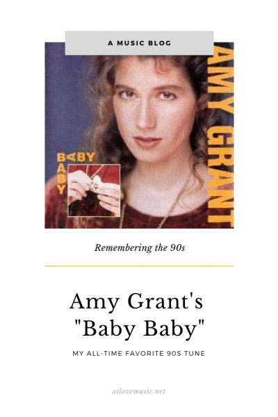 "Amy Grant's ""Baby Baby"": My All-Time Favorite 90s Tune"