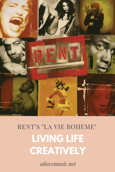 "Pin Image for Rent's ""La Vie Boheme"": Living Life Creatively"