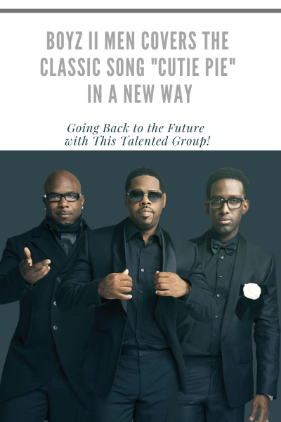 "Pin Image for ""Boyz II Men Covers the Classic Song ""Cutie Pie"" in a New Way"""