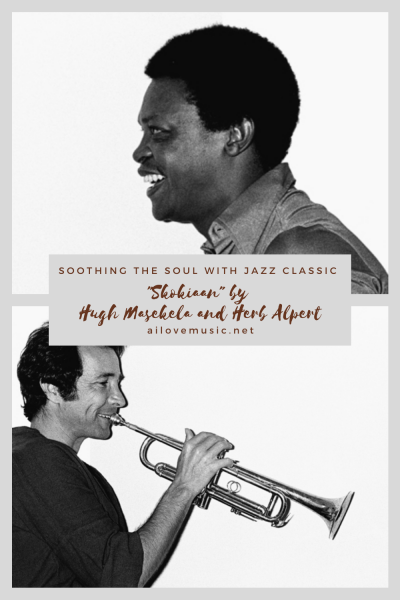 "Soothing the Soul With Jazz Classic ""Skokiaan"" by Hugh Masekela and Herb Alpert"
