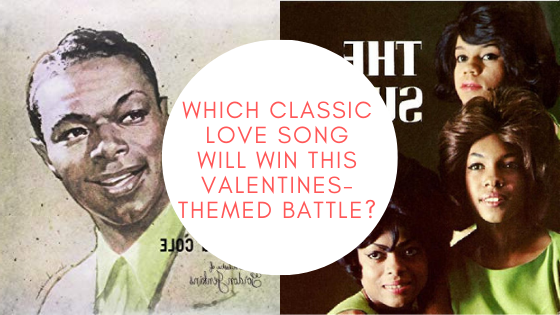 Which Classic Love Song Will Win This Valentines-Themed Battle?
