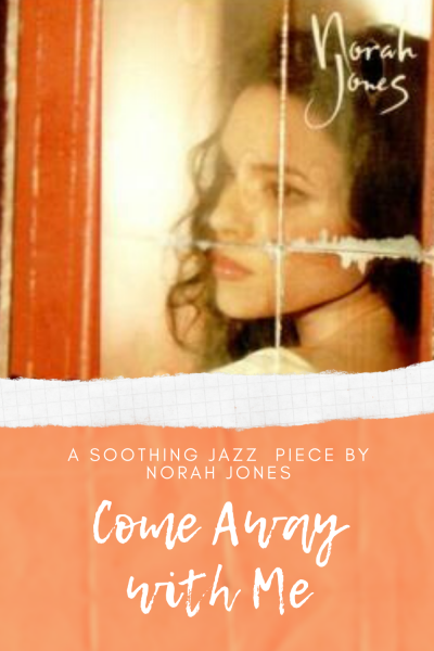 "Pin for ""Come Away with Me"": A Soothing Jazz  Piece by Norah Jones"