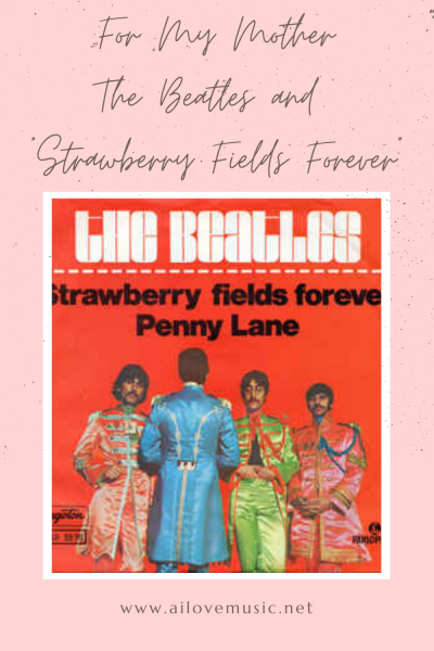 "For My Mother: The Beatles and ""Strawberry Fields Forever"""