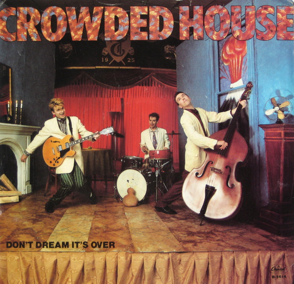 """Read more about the article Crowded House's """"Don't Dream It's Over"""": An Anthem of Unity"""