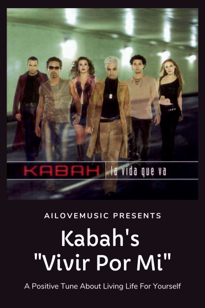 "Kabah's ""Vivir Por Mi"": A Positive Tune About Living Life For Yourself"