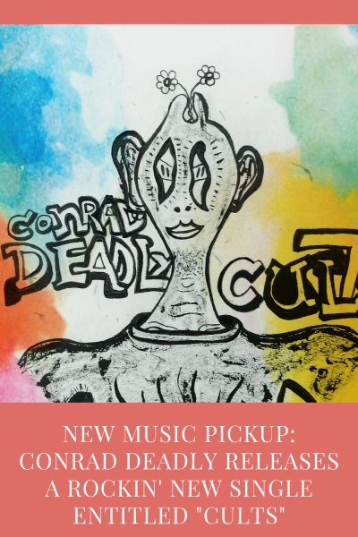 "New Music Pickup: Conrad Deadly Releases A Rockin' New Single Entitled ""Cults"""
