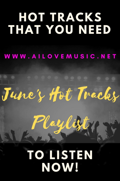 Check Out the June 2020 Hot Tracks Playlist