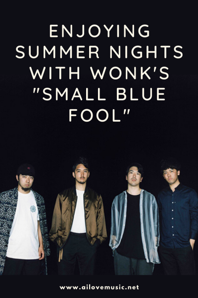 "Enjoying Summer Nights With WONK's ""Small Blue Fool"""