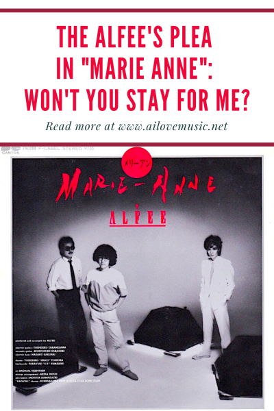 "THE ALFEE's Plea in ""Marie Anne"": Won't You Stay For Me?"