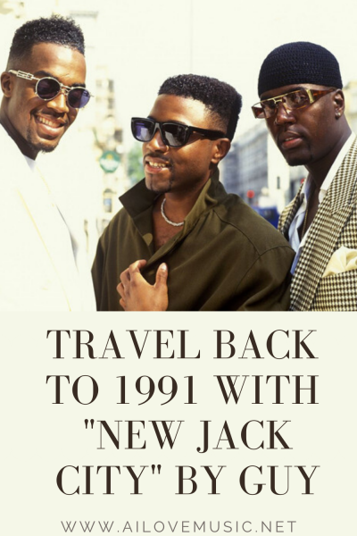 "Travel Back to 1991 With ""New Jack City"" by Guy"