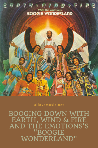 "Booging Down With Earth, Wind & Fire and The Emotions's ""Boogie Wonderland"""