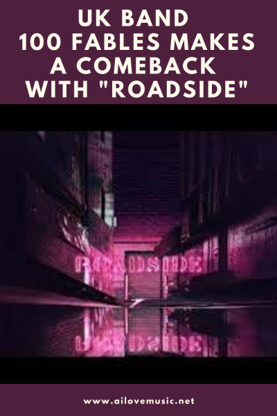 "UK band 100 Fables Makes a Comeback With ""Roadside"""
