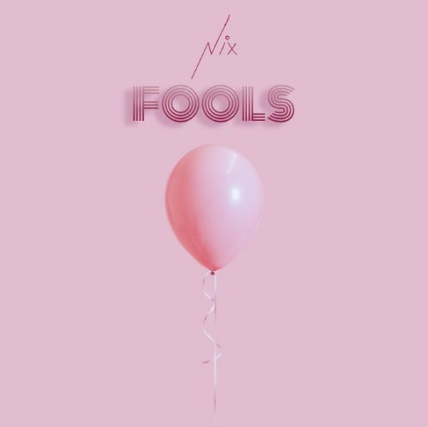 """Cover For """"Fools"""" by NIX"""