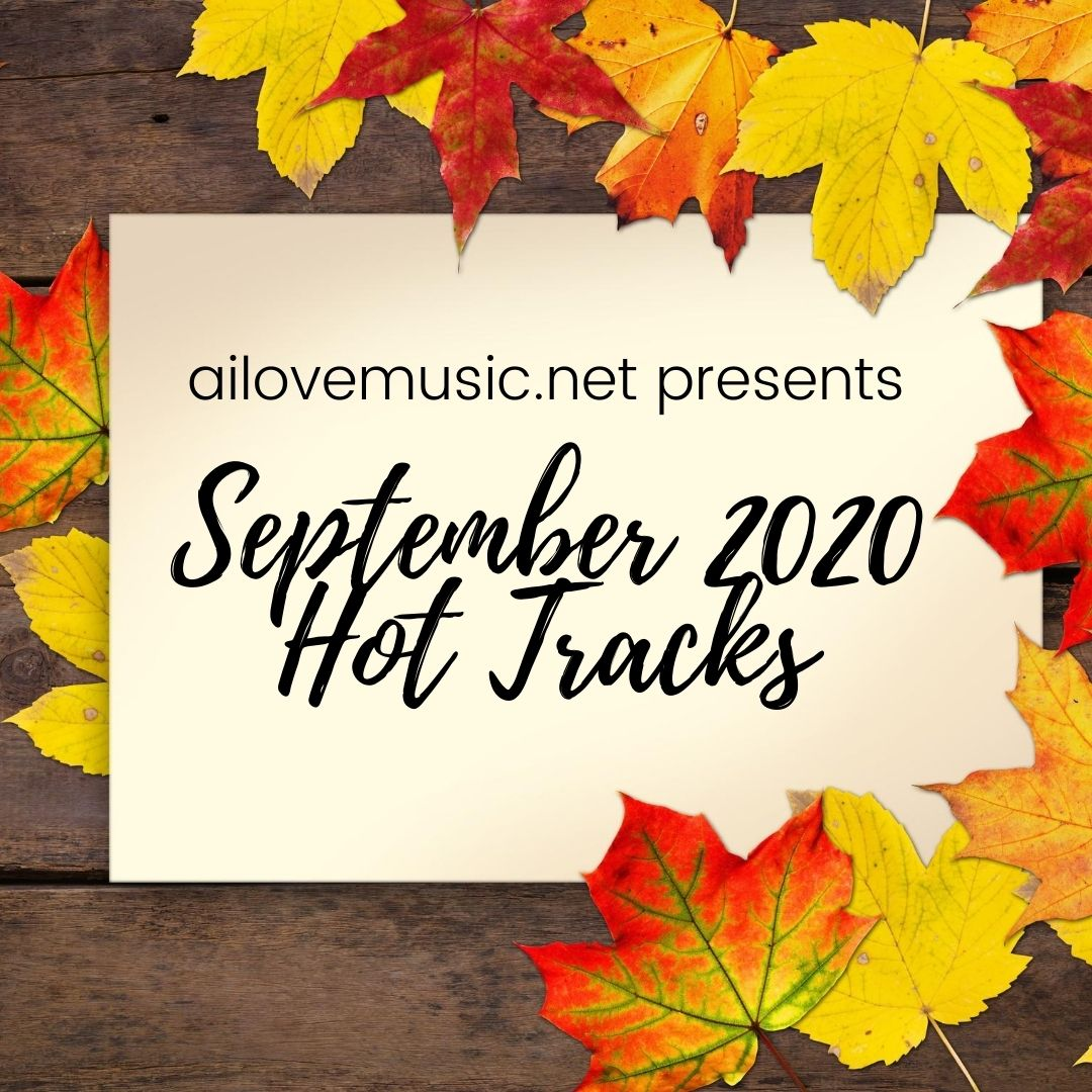 Need a New Favorite Tune? September 2020 Hot Tracks Playlist is For You!