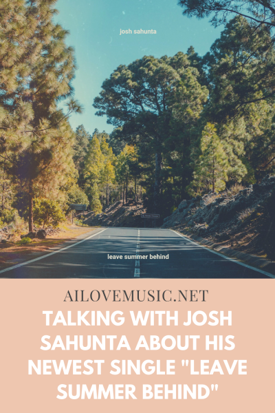 """Talking With Josh Sahunta About His Newest Single """"Leave Summer Behind"""""""