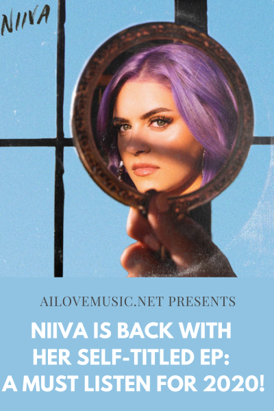 NIIVA Is Back With Her Self-Titled EP: A Must Listen for 2020!
