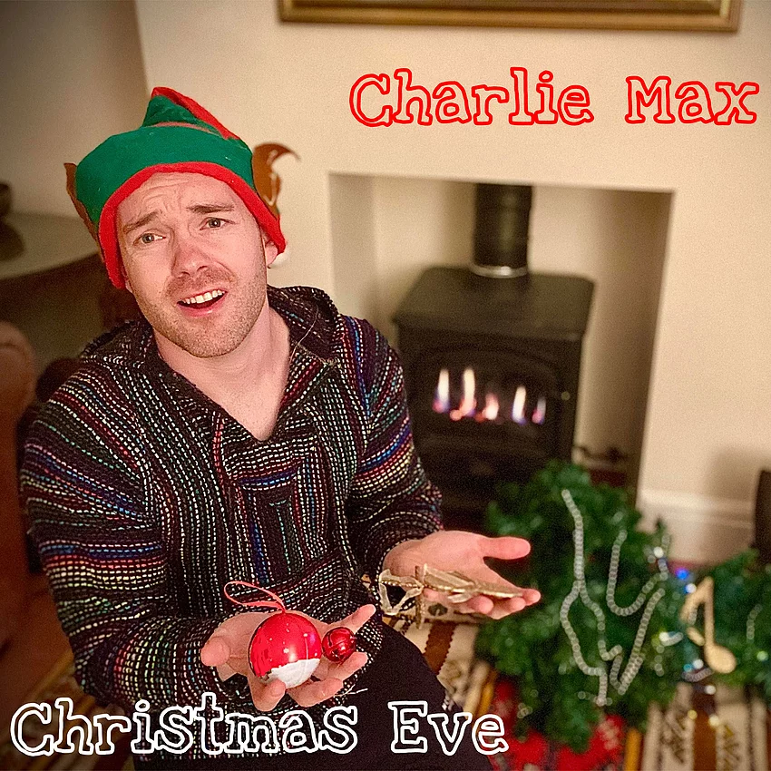 "2020 Holiday Feature: ""Christmas Eve"" by English Pop Singer-Songwriter Charlie Max"