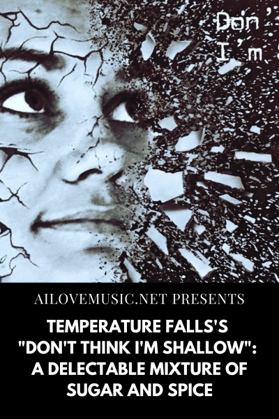 """Temperature Falls's """"Don't Think I'm Shallow"""": A Delectable Mixture of Sugar and Spice"""