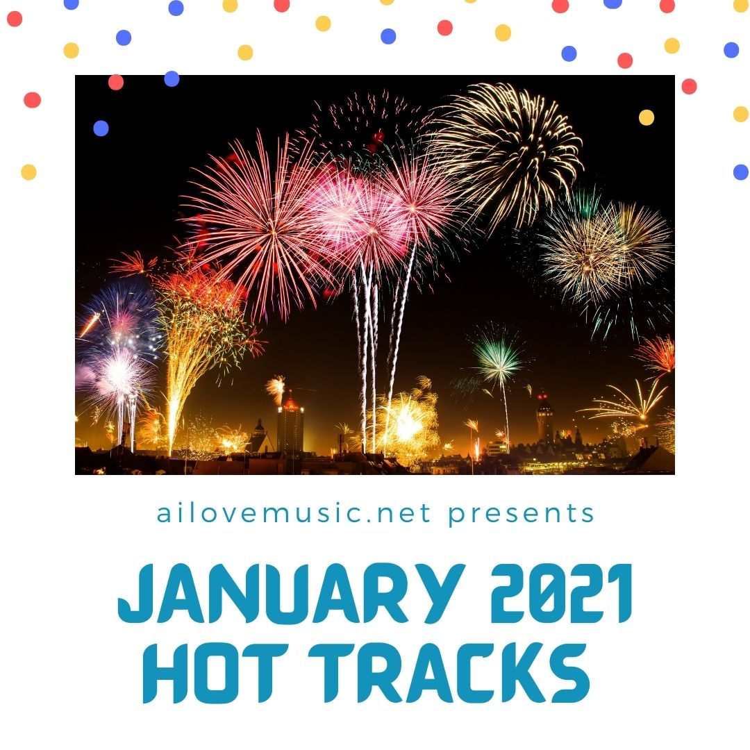 Hot Off the Presses: January 2021 Hot Tracks Playlist