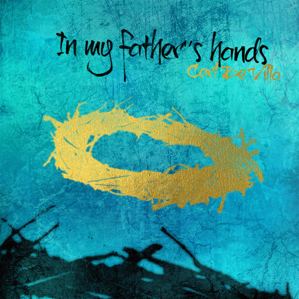 """Cover art for """"In My Father's Hands"""" by Carl De Villa"""