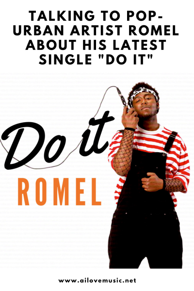 "Talking to Pop-Urban Artist Romel About His Latest Single ""Do It"""