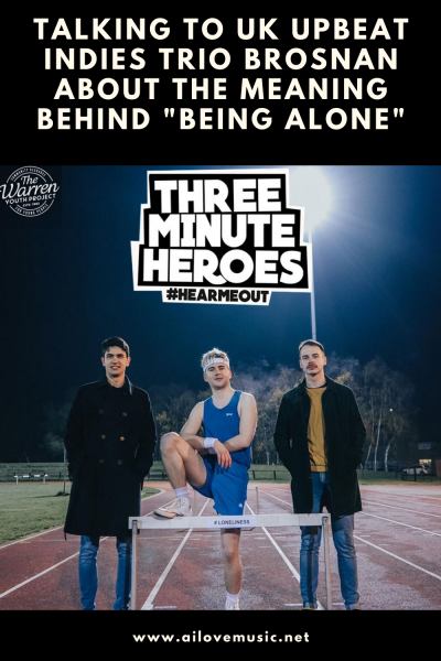 "Talking to UK Upbeat Indies Trio Brosnan About the Meaning Behind ""Being Alone"""