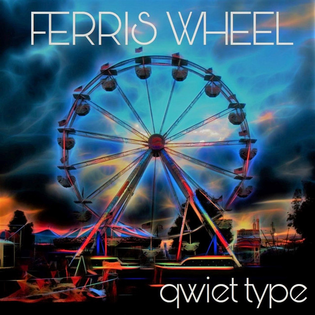 "The Daily Feature: American Singer-Songwriter Qwiet Type's Newest Single ""Ferris Wheel"""