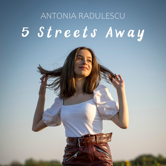 "The Daily Feature: Why Should You Listen to Antonia Radulescu's ""5 Streets Away"""