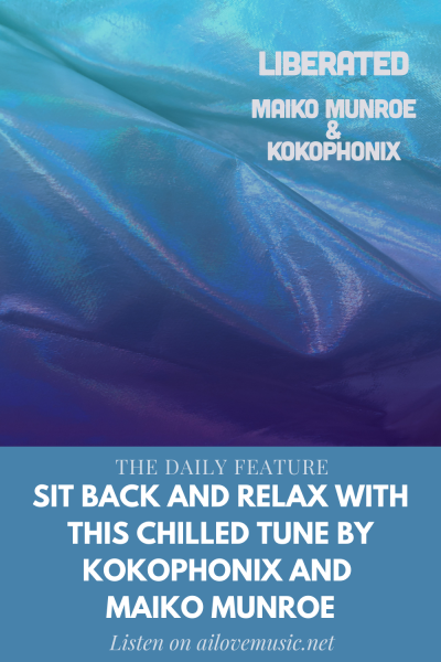 Sit Back And Relax With THIS Chilled Tune By Kokophonix and Maiko Munroe