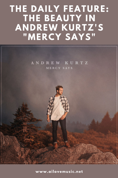 "The Daily Feature: The Beauty in Andrew Kurtz's ""Mercy Says"""