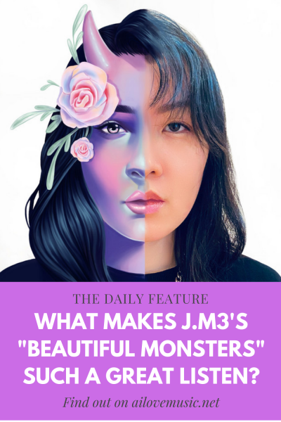 "The Daily Feature: What Makes J.M3's ""Beautiful Monsters"" Such a Great Listen?"