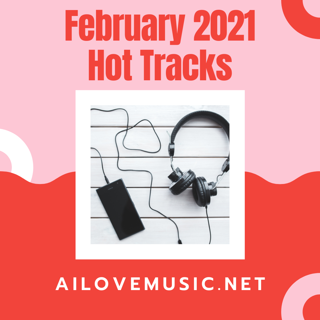 Check Out This AWESOME February Hot Tracks Playlist!