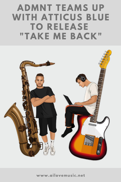 """ADMNT Teams Up With Atticus Blue to Release """"Take Me Back"""""""