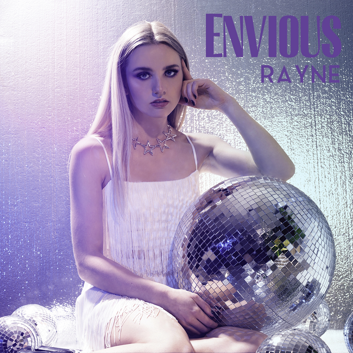 "Talking With Canadian Pop Singer-Songwriter Rayne About Her Latest Single ""Envious"""