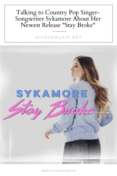 """Talking to Country Pop Singer-Songwriter Sykamore About Her Newest Release """"Stay Broke"""