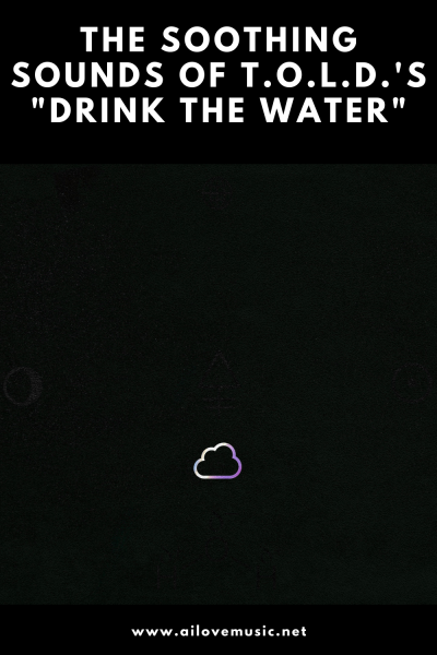 """The Soothing Sounds of T.O.L.D.'s """"Drink the Water"""""""