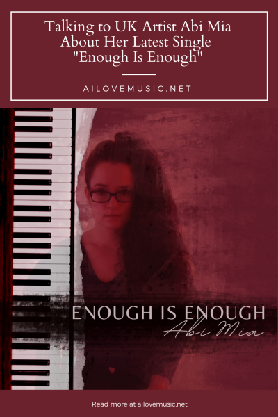 """Talking to UK Artist Abi Mia About Her Latest Single """"Enough Is Enough"""""""