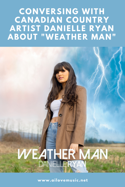 """Conversing With Canadian Country Artist Danielle Ryan About """"Weather Man"""""""